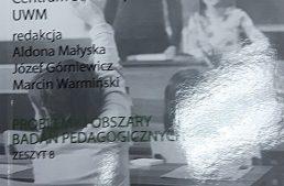 Problemy i obszary badań pedagogicznych, (red.) A. Małyska, J. Górniewicz, M. Warmiński, Olsztyn 2016
